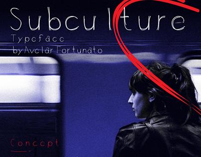Subculture — Tipografia
