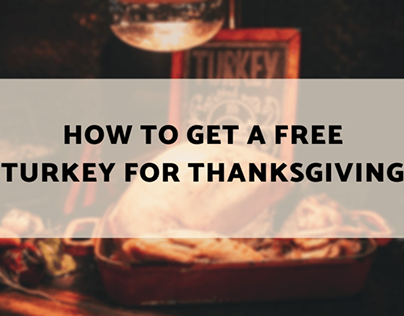 How to Get a Free Turkey for Thanksgiving