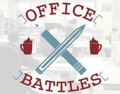 OFFICE BATTLES.