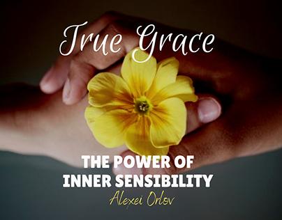 True Grace: The Power of Inner Sensibility