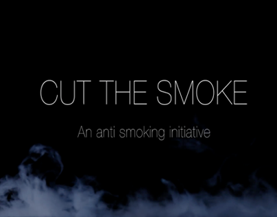 Cut the Smoke- An Anti Smoking Initiative [2013]