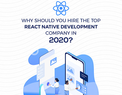 Top Reason To Hire React Native Development Company.