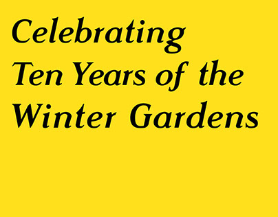 Ten Years of the Winter Gardens