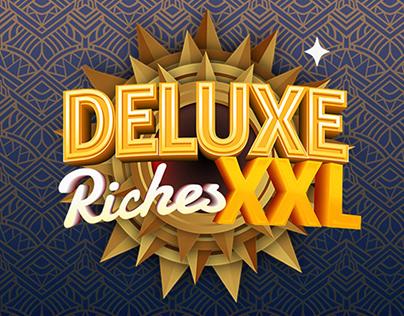 Deluxe Riches XXL