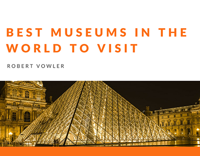Robert Vowler   Best Museums in the World