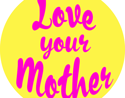 Love your Mother