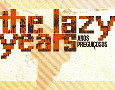 THE LAZY YEARS / Anos preguiçosos