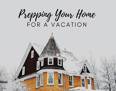 Prepping Your Home For a Vacation