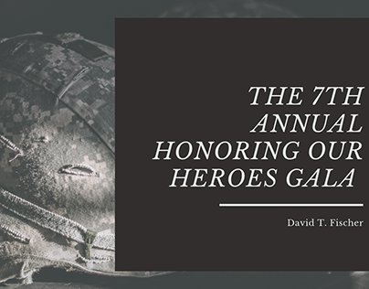 The 7th Annual Honoring Our Heroes Gala