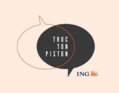 ING - Troc Ton Piston