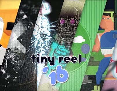 Tiny  Reel 2016