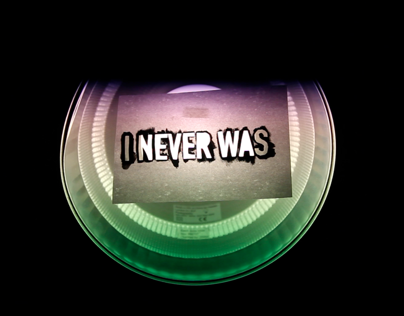 I NEVER WAS