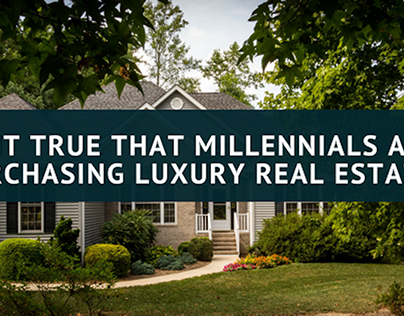Are Millennials Purchasing Luxury Real Estate?