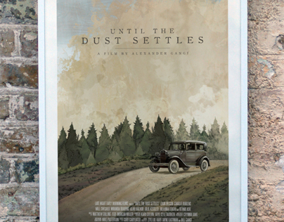 """Until The Dust Settles"" Film Poster"