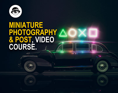 Miniature Photography & Post, Video Course.