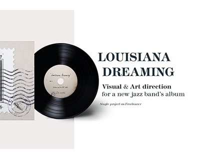 Louisiana Dreaming - Art direction for a JazzBand album