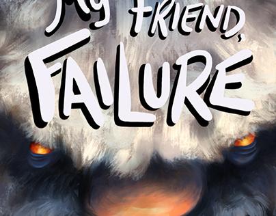 My Friend Failure