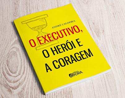 CAPA | O Executivo, o Herói e a Coragem
