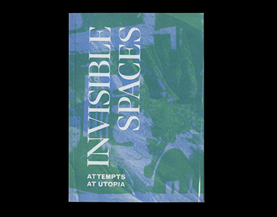 Invisible Spaces: Attempts at Utopia