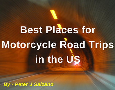 Peter J Salzano - Best Places for Motorcycle Road Trips