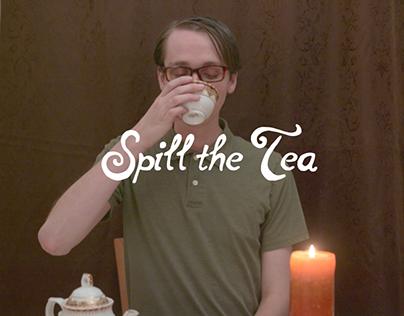 Spill the Tea - A Short Film