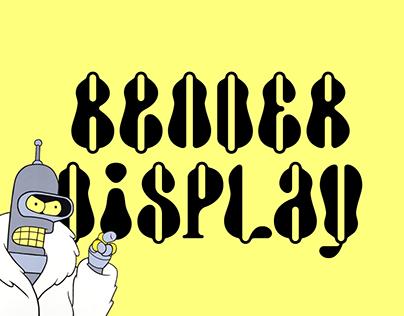 Bender Display