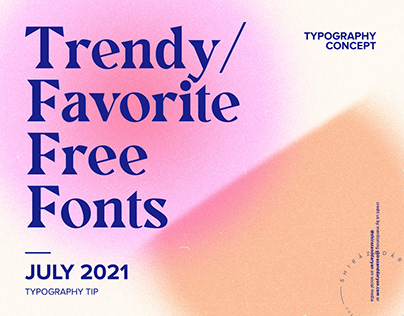 Trendy and Favorite Free Fonts - Typography Concept