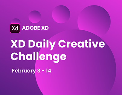 Adobe XD Daily Creative Challenge February 3-14