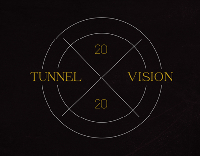 """""""Tunnel Vision"""""""