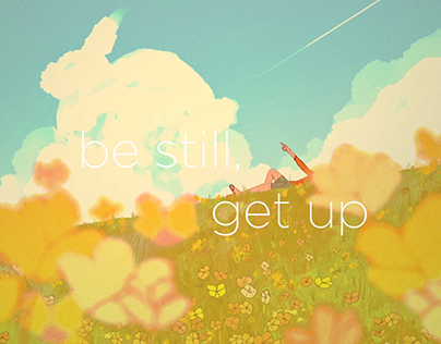be still, get up