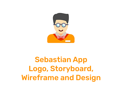 Sebastian App Logo, Storyboard, Wireframe and Design