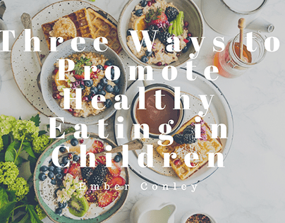 Three Ways to Promote Healthy Eating in Children
