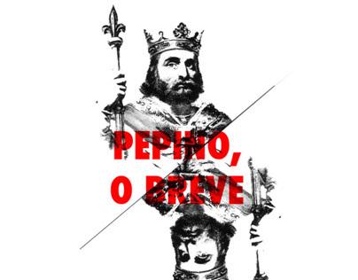 Pepino, O Breve