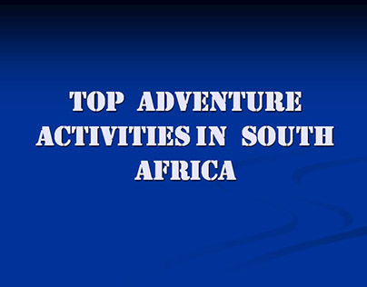 Adventure activities in south africa