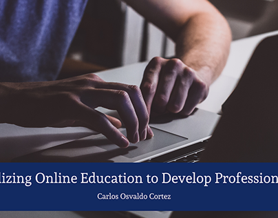 Utilizing Online Education to Develop Professionally