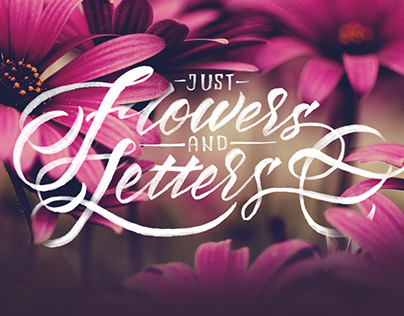 Just Flowers & Letters