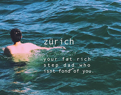 ZÜRICH - your fat rich step dad who isn't fond of you