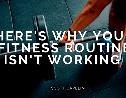 Here's Why Your Fitness Routine Isn't Working