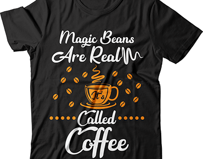 Magic bean are Real called coffee t shirt design