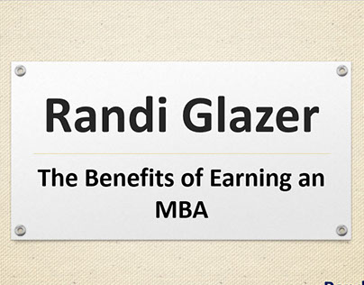 Randi Glazer - The Benefits of Earning an MBA