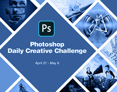 Photoshop Daily Creative Challenges - April 27 - May 8