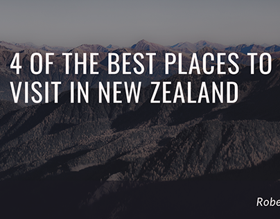 Robert Vowler | Best Places to Visit in New Zealand.