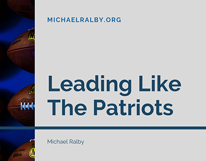 Michael Ralby on Leading Like The Patriots