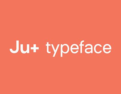 Ju+ Typeface