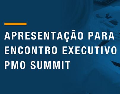 Apresentação encontro executivo PMO Summit