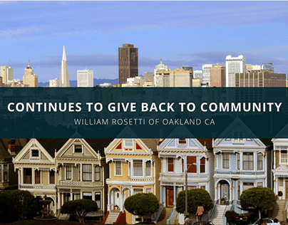 William Rosetti of Oakland CA Continues to Give Back to