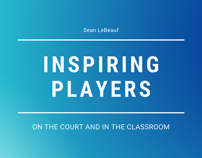 Inspiring Players on the Court and in the Classroom