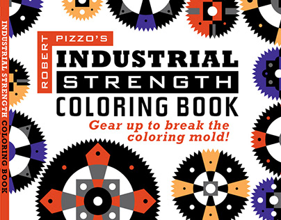 Robert Pizzo's Industrial Strength Coloring Book