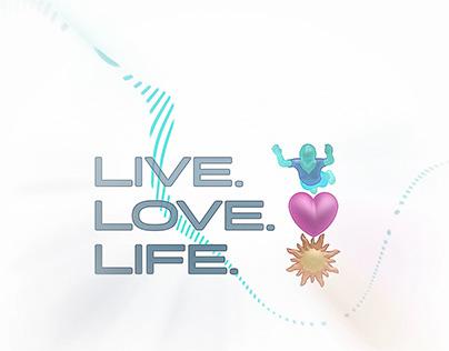 LIVE. LOVE. LIFE.