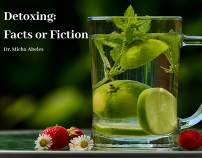 Micha Abeles on Detoxing: Facts or Fiction
